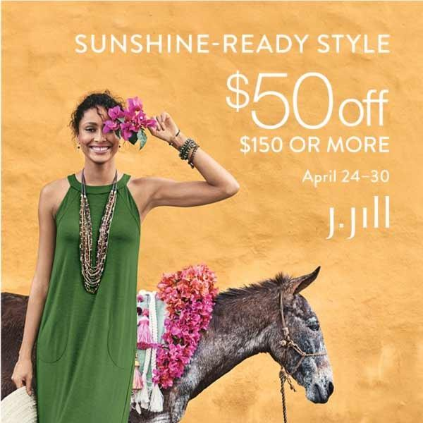 Save $50 off a purchase of $150 or more! from J.Jill