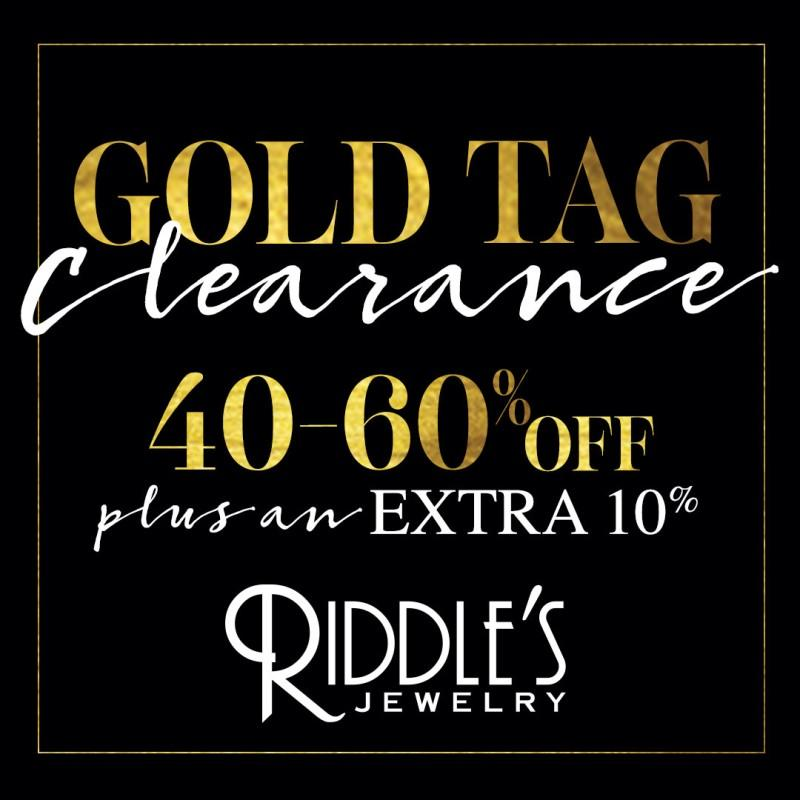 Gold Tag Clearance Sale! from Riddle's Jewelry