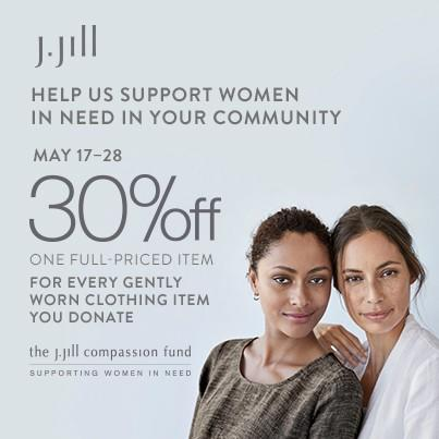 The J. Jill Compassion Fund. Supporting Women in Need. from J.Jill