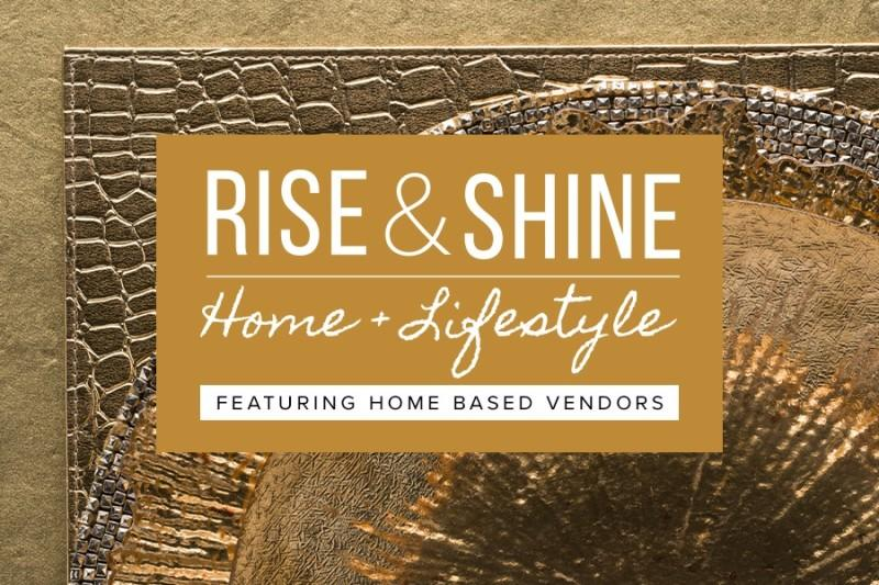 Rise & Shine logo with a background of home/beauty goods.