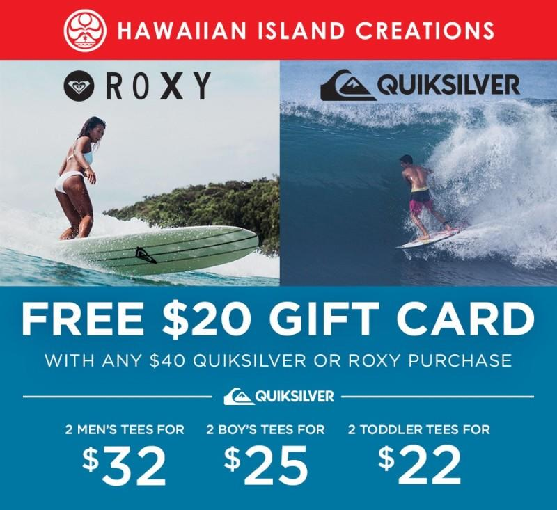 Free $20 Gift Card with a Quiksilver/Roxy purchase of $40 or more from Hawaiian Island Creations