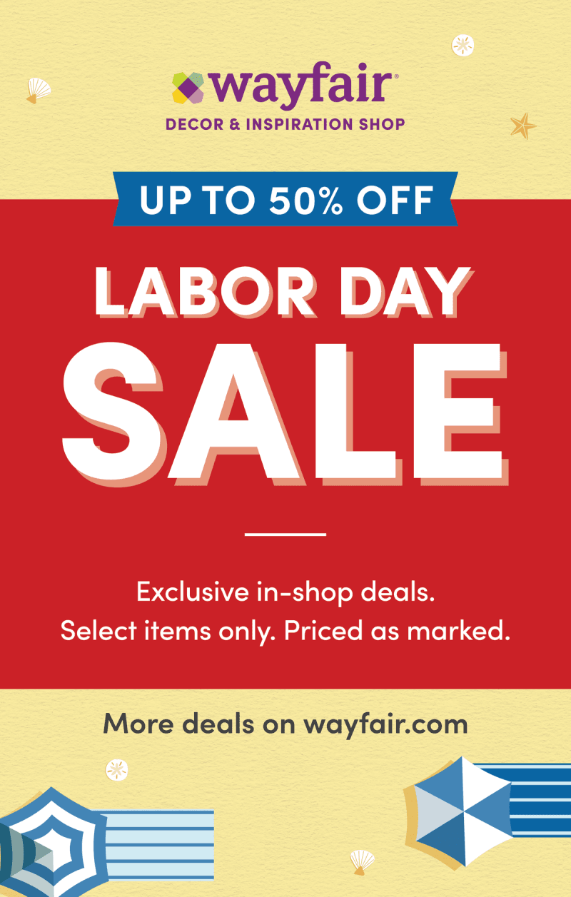 LABOR DAY SALE: UP TO 50% OFF! from Wayfair
