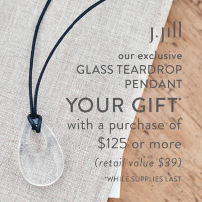 YOUR GIFT with a Purchase of $125+ from J.Jill