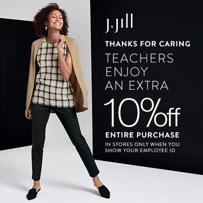 Teachers Enjoy an Extra 10% off  Entire Purchase at J. Jill