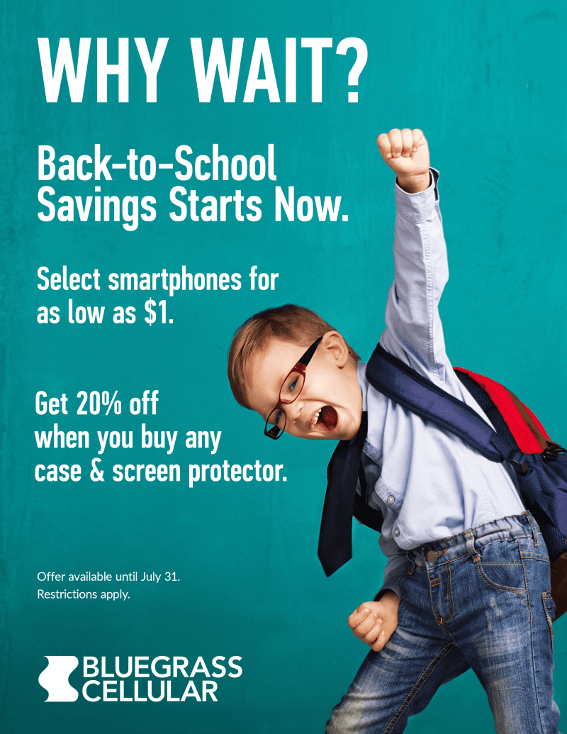 WHY WAIT? Back-To-Savings Starts Now! from Bluegrass Cellular