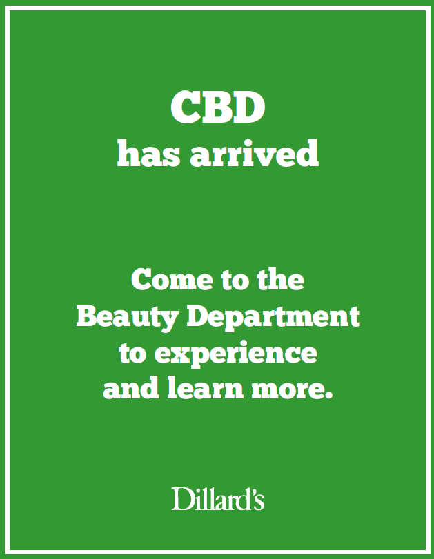 CBD has arrived in the Beauty Department from Dillard's