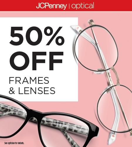 •	50% off Complete Pair Purchase. Exclusions apply. See optical associate for details from JCPenney Optical