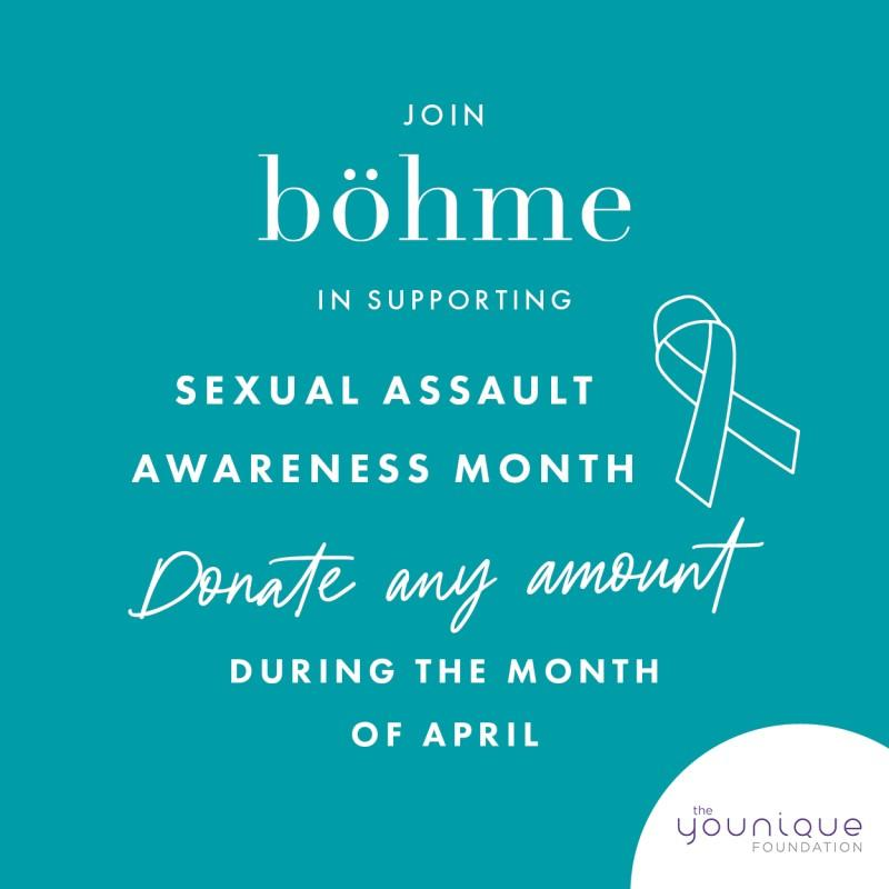 Join Bohme in supporting Sexual Assault Awareness Month. Donate any amount to the cause during the month of April.