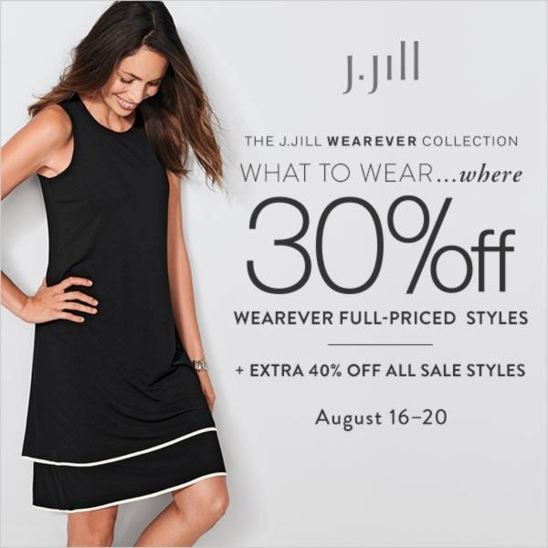 30% Off* Wearever Full-Priced Styles + Extra 40% Off* All Sale Styles from J.Jill