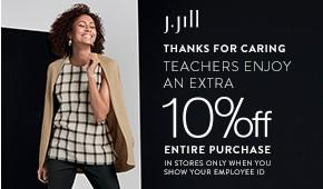 Teachers enjoy an extra 10% off entire purchase from J.Jill