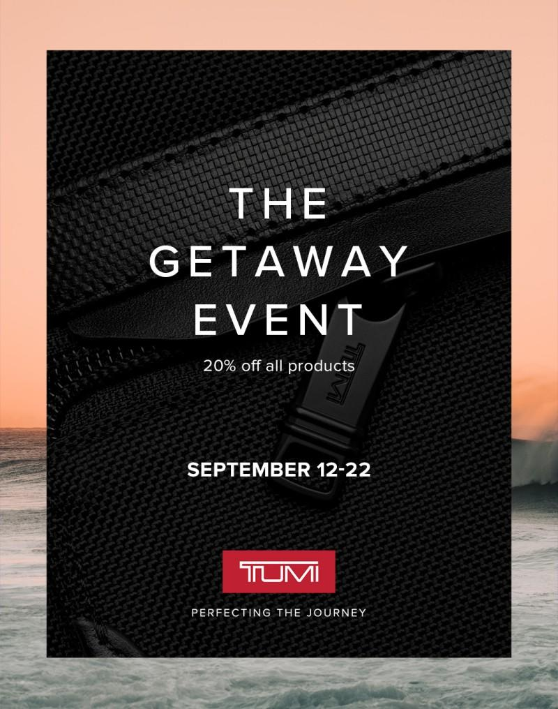 The Getaway Event - 20% Off All Products from TUMI