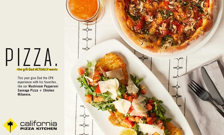 The Gift Dad ACTUALLY Wants.  PIZZA! from California Pizza Kitchen