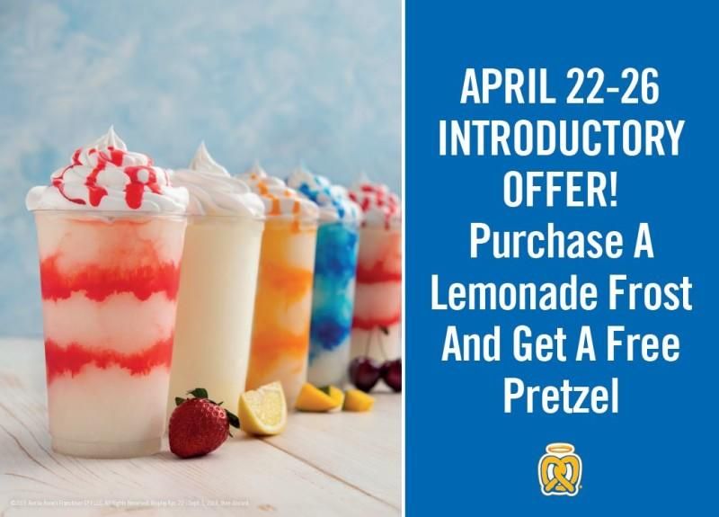 Free Classic Pretzel with purchase of a Lemonade Frost! from Auntie Anne's