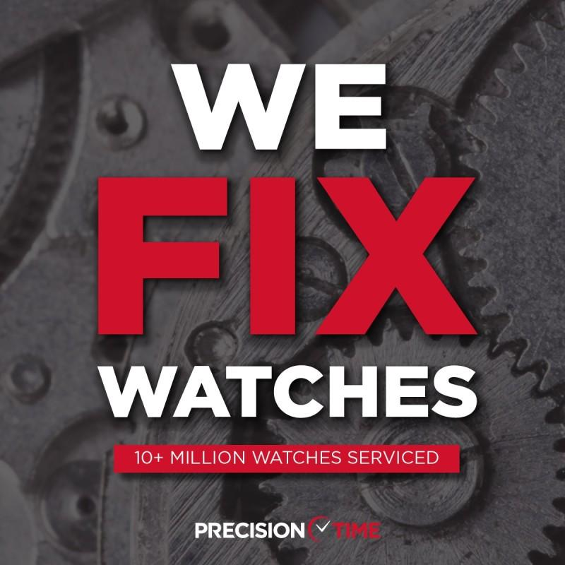 We Fix Watches at Precision Time from Precision Time