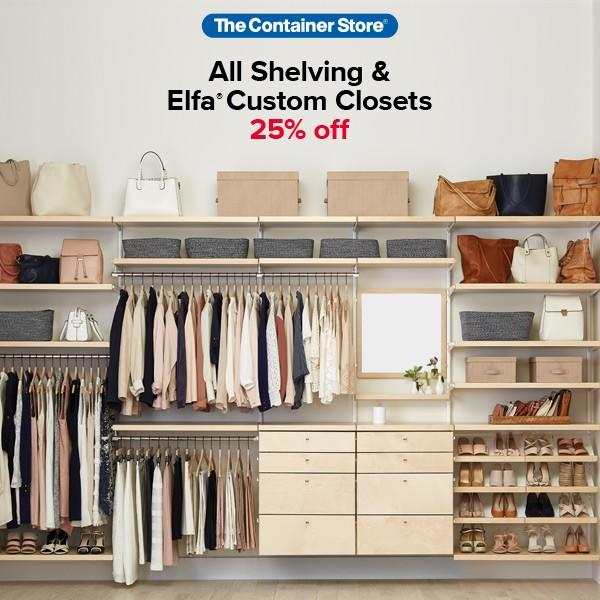 25% on all Shelving and Elfa Custom Closets from The Container Store