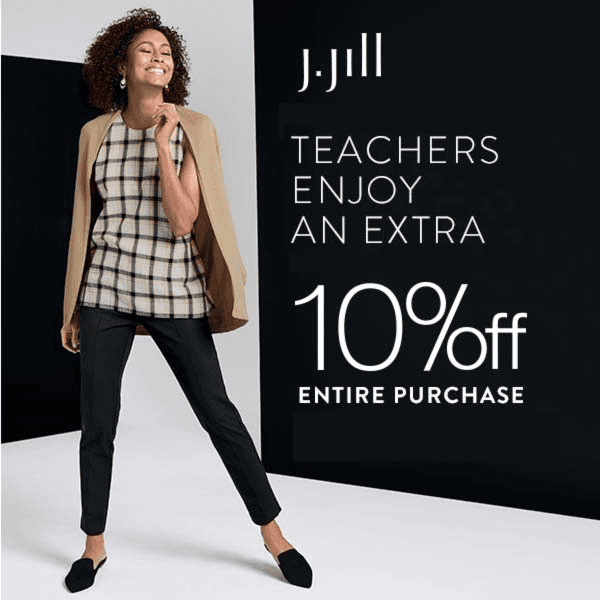Teachers, enjoy an extra 10% Off Entire Purchase! from J.Jill