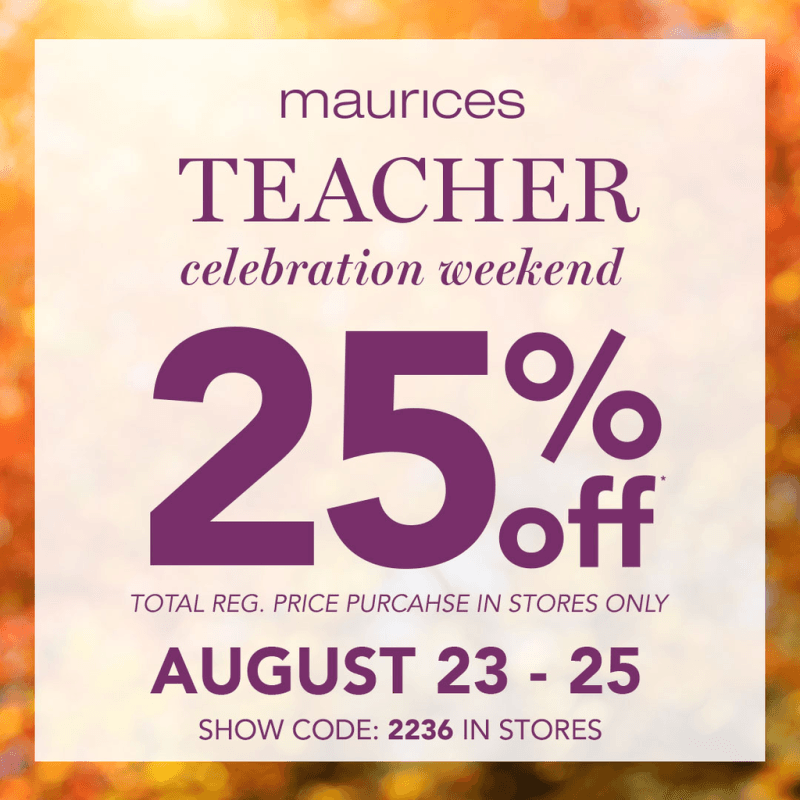 Maurices Teachers Celebration Weekend from maurices