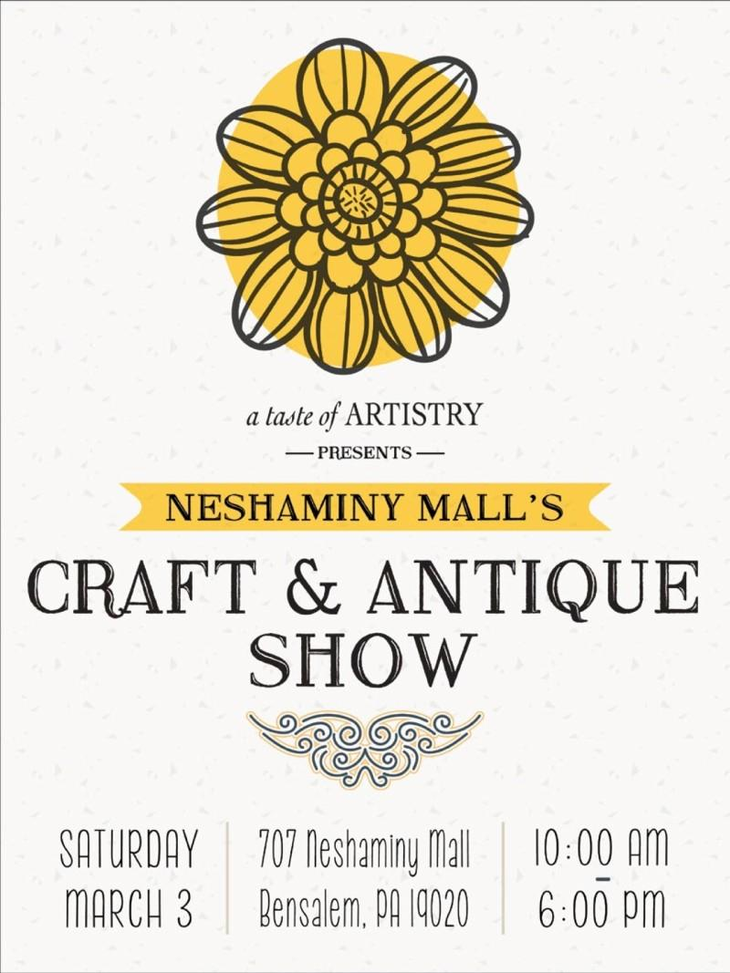 promotional flier for Craft & Antique Show presented by a taste of Artistry at Neshaminy Mall.