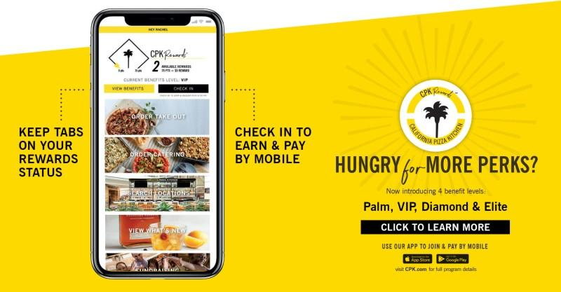 Hungry for more perks? from California Pizza Kitchen