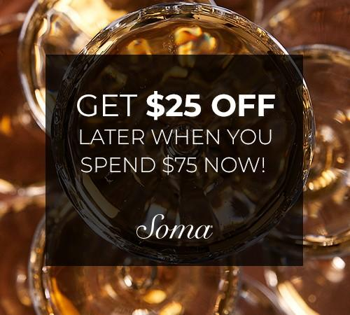 GET $25 OFF LATER  WHEN YOU SPEND $75 NOW! from Soma Intimates