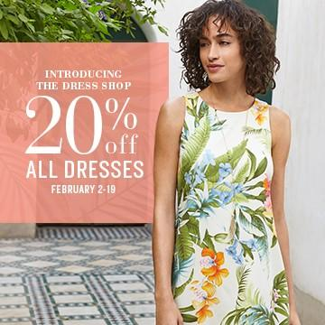 Introducing the Dress Shop 20% Off All Dresses* & Limited-Time Special Price*
