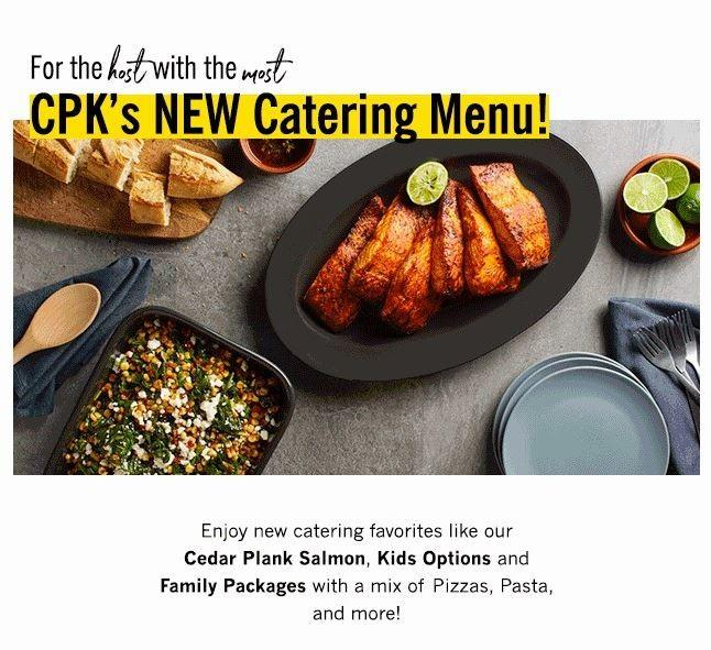 For the host with the most, California Pizza Kitchen's NEW catering menu is here! from California Pizza Kitchen